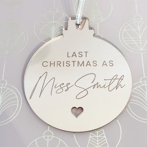 Last Christmas as a Miss Engaged Mirror Bauble