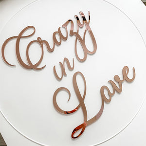 Crazy In Love Frosted Acrylic and Rose Gold Wedding Sign - Wedding Lux