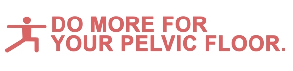 Do more for your pelvic floor