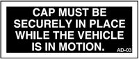 AD-03: Cap must be securely in place while vehicle in motion. Pack of 100.