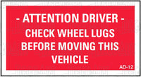 AD-12: Driver: check wheel lugs before moving this vehicle. Pack of 100.