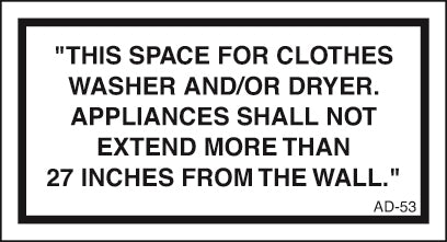 "AD-53: This space for washer/dryer. Do not extend beyond 27"". Pack of 100."