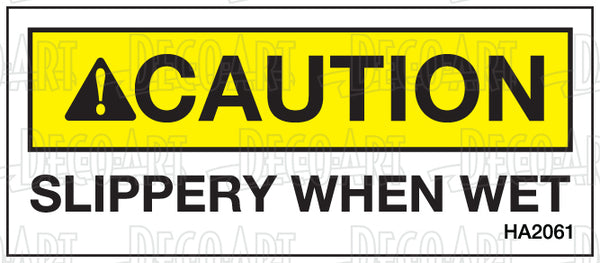 HA2061: Slippery when wet. Pack of 100.