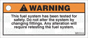 MR7012: This fuel system has been tested. Do not alter. Pack of 50.