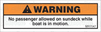 MR7047: No passenger allowed on sundeck while in motion. Pack of 50.
