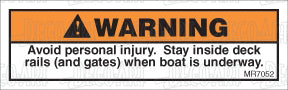 MR7052: Stay inside deck rails while underway. Pack of 50.