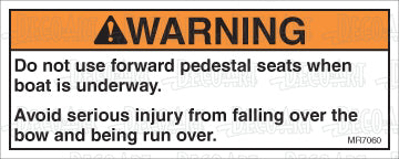 MR7060: Do not use forward pedestal seats while underway. Pack of 50.