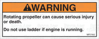 MR7062: Rotating propeller. Do not use ladder with engine on. Pack of 50.