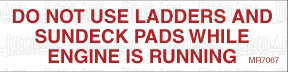 MR7067: Do not use ladders and sundeck while engine is running. Pack of 50.