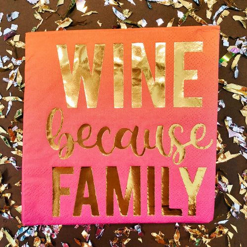 Wine Because Family Napkins