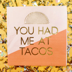 You Had Me At Tacos Napkins