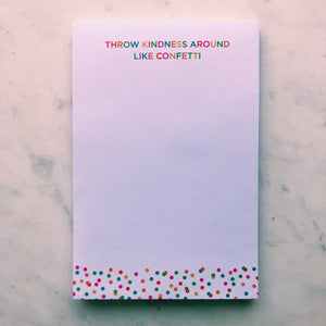Throw Kindness Around Like Confetti Notepad