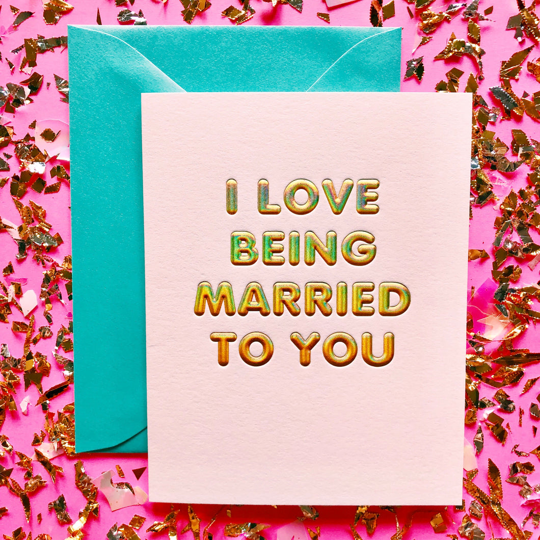 Love Being Married Card