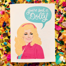You're A Dolly Card