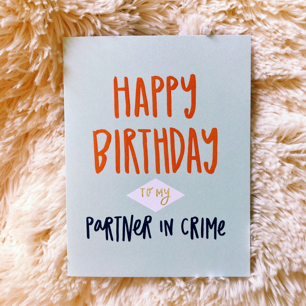 Partner In Crime Birthday Greeting Card