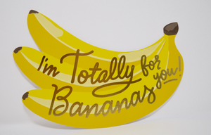I'm Totally Bananas For You Card