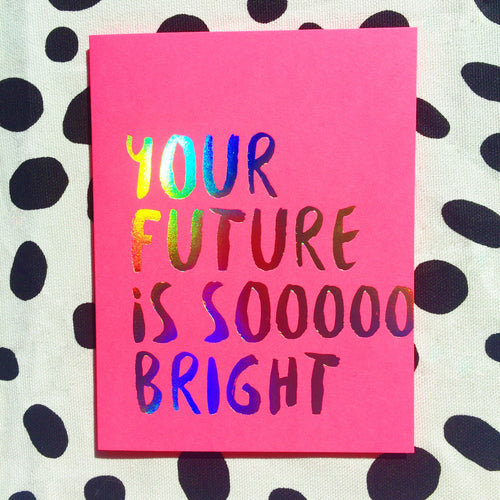 Your Future is So Bright Hologram Card