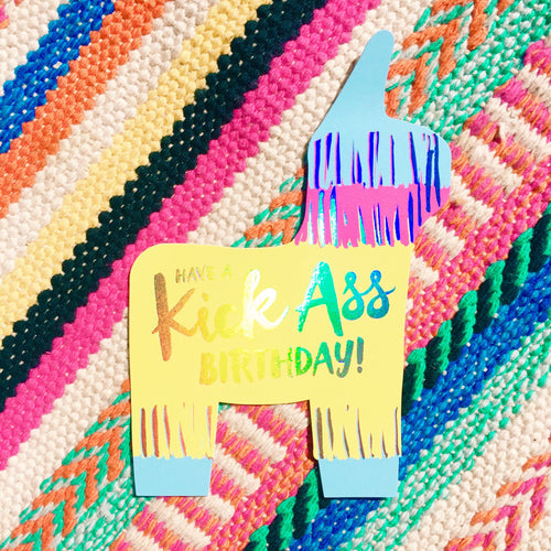 Have A Kick Ass Birthday Piñata Card