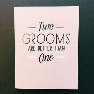 Two Grooms Are Better Than One Card