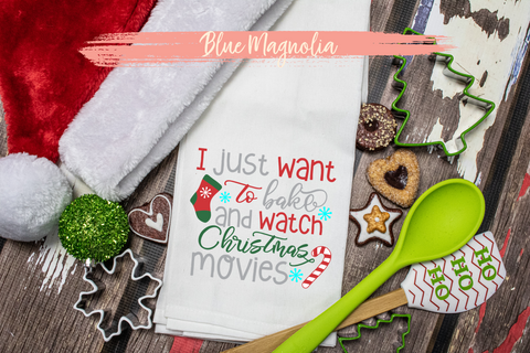 I Just Want to Bake and Watch Christmas Movies Towel