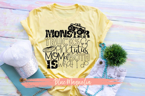 Monster Trucks Pink Tutus Mom of Both is What I Do