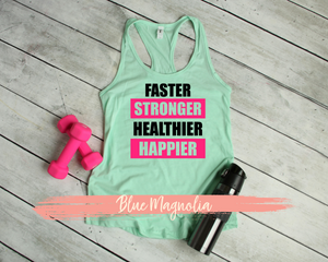 Faster Stronger Healthier Happier