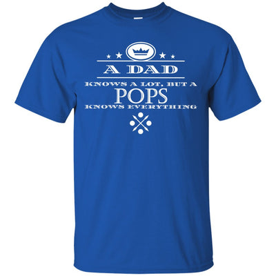 A Dad knows a lot, but a Pops knows everything - Shirt - Great gift for Pops-For Grandparents Only