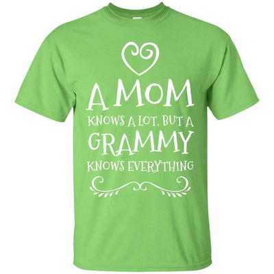A Mom knows a lot, but a Grammy knows everything - Shirt - Great gift for Grammy-For Grandparents Only