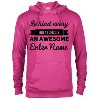 Behind every great child is an awesome (Enter Name) - Hoodie-For Grandparents Only