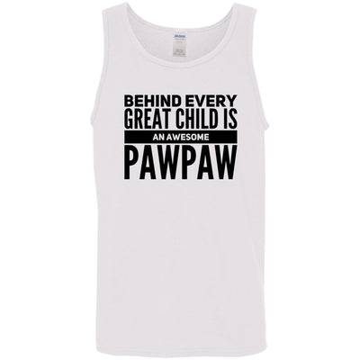 Behind every great child is an awesome Pawpaw - Tank Top - Great gift for Pawpaw-For Grandparents Only