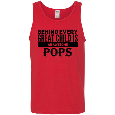 Behind every great child is an awesome Pops - Tank Top - Great gift for Pops-For Grandparents Only