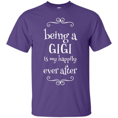 Being a Gigi is my happily ever after - Shirt - Great gift for Gigi-For Grandparents Only