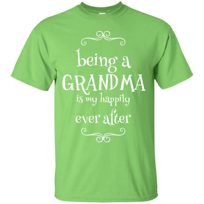 Being a Grandma is my happily ever after - Shirt - Great gift for Grandma-For Grandparents Only