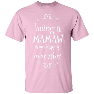 Being a Mamaw is my happily ever after - Shirt - Great gift for Mamaw-For Grandparents Only