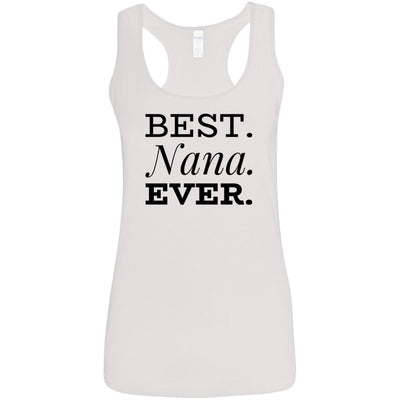 Best. Nana. Ever - Tank Top - Great gift for Nana-For Grandparents Only