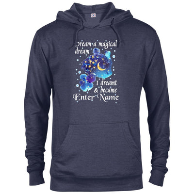 Dream a magical dream, I dreamt and became (Enter Name) - Hoodie-For Grandparents Only