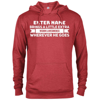 (Enter Name) brings a little extra Wisdom & Awesomeness wherever he goes - Hoodie-For Grandparents Only