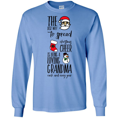 The best way to spread Christmas cheer is being a loving Grandma - Long Sleeve Shirt - Great gift for Grandma-For Grandparents Only