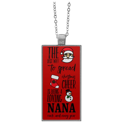 The best way to spread Christmas cheer is being a loving Nana - Pendant Necklace - Great gift for Nana-For Grandparents Only