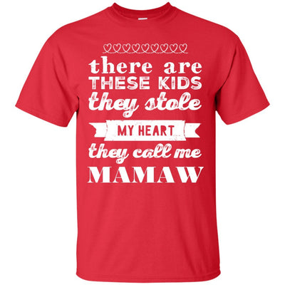 There are these kids, they stole my heart. They call me Mamaw - Shirt - Great gift for Mamaw-For Grandparents Only