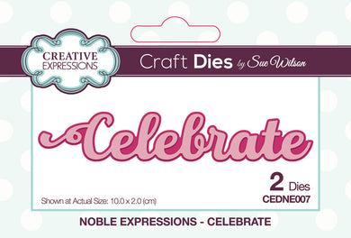 Dies by Sue Wilson Noble Expressions - Celebrate