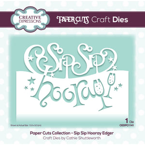 Creative Expressions Paper Cuts Collection - Sip Sip Hooray