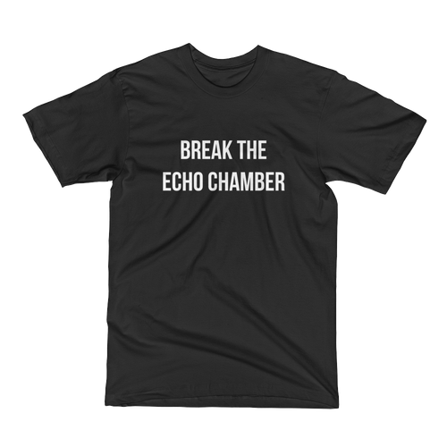 Break the Echo Chamber T-Shirt