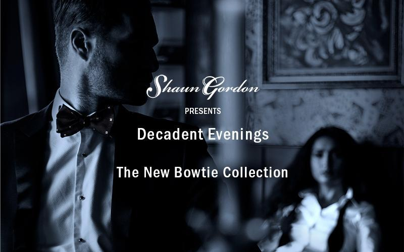 Decadent Evenings - The New Bow Ties Collection