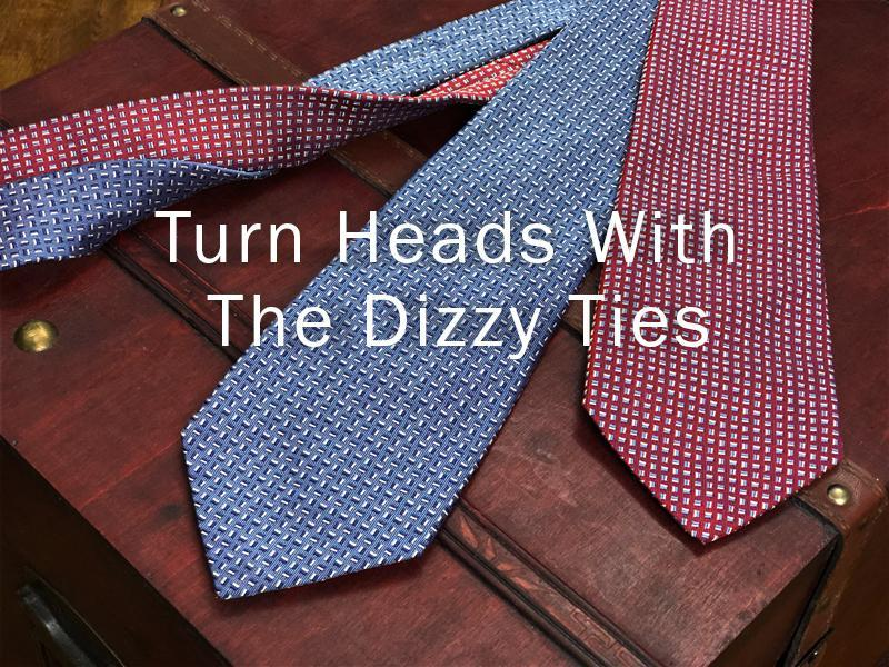 Turn Heads With The Dizzy Ties.
