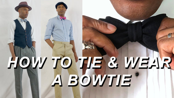 How to tie and wear your bowtie