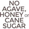 No Agave, Honey or Cane Sugar