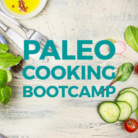 Paleo Cooking Bootcamp