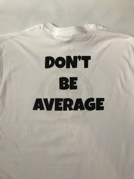 therealstrength.com White (Don't be Average) Tee