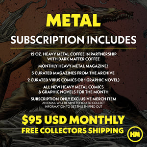 MONTHLY SUBSCRIPTION: METAL EDITION